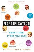 Mortification Writers' Stories of Their Public Shame