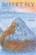 My Sentence Was a Thousand Years of Joy Poems