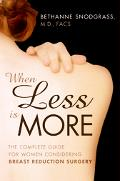 When Less Is More The Complete Guide For Women Considering Breast Reduction Surgery