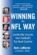 Winning The Nfl Way Leadership Lessons From Football's Top Head Coaches