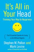 It's All in Your Head (Thinking Your Way to Happiness)  The 8 essential Secrets to Leading a...