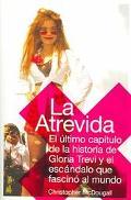 La Atrevida :El Ultimo Capitulo de la Historia de Gloria Trevi y el Escandalo que Fascino al...