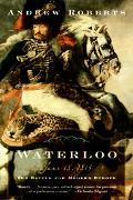 Waterloo June 18, 1815 the Battle for Modern Europe