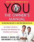 You:the Owner's Manual An Insider's Guide to the Body That Will Make You Healthier and Younger
