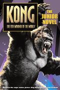 Kong The 8th Wonder of the World; The Junior Novel