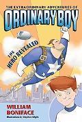 Hero Revealed (Extraordinary Adventures of Ordinary Boy Series #1)