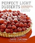 Perfect Light Desserts Fabulous Cakes, Cookies, Pies, And More Made With Real Butter, Sugar,...