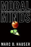 Moral Minds How Nature Designed Our Universal Sense of Right and Wrong