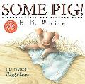 Some Pig! A Charlotte's Web Picture Book