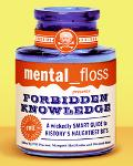 Mental Floss Presents Forbidden Knowledge