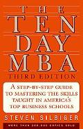 Ten-Day M B A A Step-by-Step Guide To Mastering The Skills Taught In America's Top Business ...