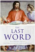 Last Word Beyond The Bible Wars To A New Understanding Of The Authority Of Scripture