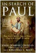 In Search Of Paul How Jesus' Apostle Opposed Rome's Empire With God's Kingdom  A New Vision ...