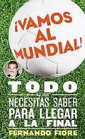 Vamos Al Mundial / The World Cup Todo Lo Que Necesitas Saber Para Lleger a La Final / The Ul...