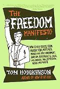 Freedom Manifesto How to Free Yourself from Anxiety, Fear, Mortgages, Money, Guilt, Debt, Go...