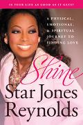 Shine A Physical, Emotional, and Spiritual Journey to Finding Love