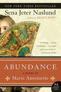 Abundance A Novel of Marie Antoinette