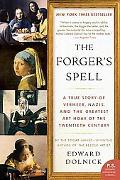 The Forger's Spell: A True Story of Vermeer, Nazis, and the Greatest Art Hoax of the Twentie...