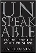 Unspeakable Facing Up to the Challenge of Evil