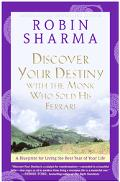 Discover Your Destiny with the Monk Who Sold His Ferrari A Blueprint for Living Your Best Life