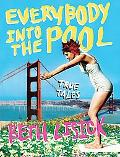 Everybody into the Pool True Tales