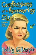 Confessions of a Recovering Slut And Other Love Stories
