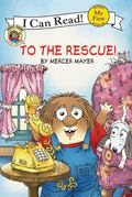 Little Critter: To the Rescue! (My First I Can Read Series)