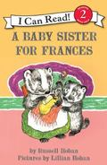 A Baby Sister for Frances (I Can Read Book 2)