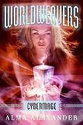 Cybermage (Worldweavers Series #3)