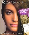 Hair Color Mix Book 120 Recipes for Salon-perfect Hair Color at Home