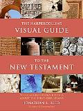 Harpercollins Visual Guide to the New Testament What Archaeology Reveals About the First Chr...