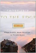 Short Trip to the Edge Where Earth Meets Heaven--A Pilgrimage