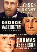 Eminent Lives Ulysses S. Grant, George Washington, Thomas Jefferson