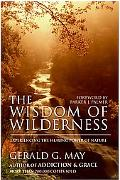 Wisdom of Wilderness Experiencing the Healing Power of Nature
