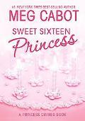 Sweet Sixteen Princess A Princess Diaries Book