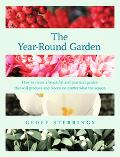Year-Round Garden Hoe To Create A Beautiful and Practical Garden That Will Produce and Bloom...