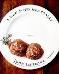 Man & His Meatballs The Hilarious but True Story of a Self-taught Chef and Restauranteur