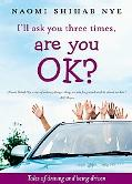 I'll Ask You Three Times, Are You Ok? Tales of Driving and Being Driven