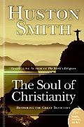 Soul of Christianity Restoring the Great Tradition