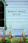 Leaving Church A Memoir of Faith