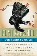 Contrabando Confessions of a Drug-smuggling Texas Cowboy