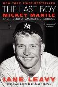 The Last Boy: Mickey Mantle and the End of America's Childhood (P.S.)