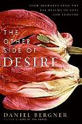 Other Side of Desire: Four Journeys into the Far Realms of Lust and Longing