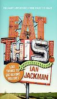 Eat This! 1,001 Things to Eat Before You Diet