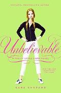 Unbelievable (Pretty Little Liars Series #4)