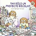 Little Critter Just a School Project/Tan Solo Un Proyecto Escolar