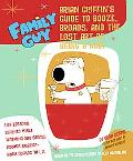 Family Guy Brian Griffin's Guide to Booze, Broads, and the Lost Art of Being a Man