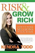 Risk & Grow Rich How to Make Millions in Real Estate