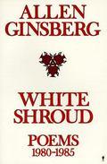 White Shroud Poems 1980-1985