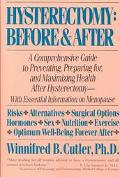 Hysterectomy Before and After  A Comprehensive Guide to Preventing Preparing for and Maximiz...